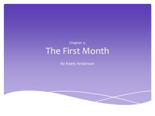 Chapter 5: The First Month