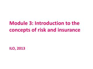 Module  3:  Introduction to the concepts of risk and insurance