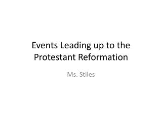 Events Leading up to the Protestant Reformation