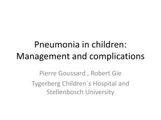 Pneumonia in children: Management and complications