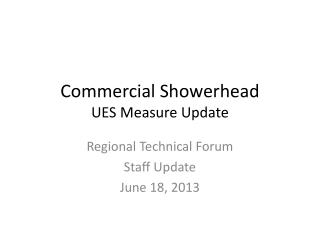 Commercial Showerhead UES Measure Update