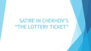 "SATIRE IN CHEKHOV'S ""THE LOTTERY TICKET"""