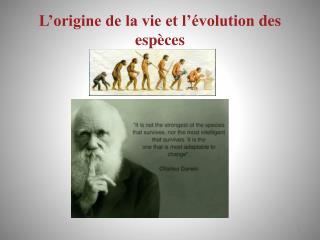 L'origine de la vie et l'évolution  des espèces