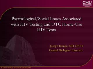 Psychological/Social Issues Associated with HIV Testing and OTC Home-Use HIV Tests