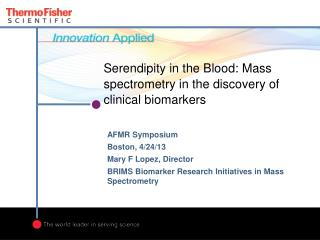 Serendipity in the Blood: Mass spectrometry in the discovery of clinical biomarkers
