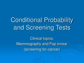 Conditional Probability and Screening Tests