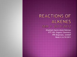 Reactions of alkenes Sem  1: 2011/2012