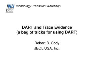 DART and Trace Evidence (a bag of tricks for using DART)