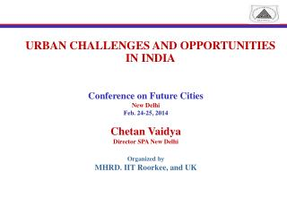 URBAN CHALLENGES AND OPPORTUNITIES IN INDIA