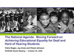 The National Agenda:  Moving Forward on Achieving Educational Equality for Deaf and Hard of Hearing Students