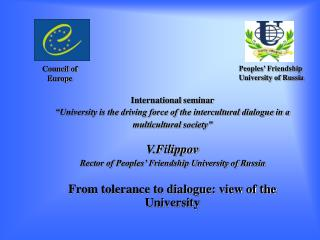 "International seminar ""University is the driving force of the intercultural dialogue in a multicultural society"" V.Filip"