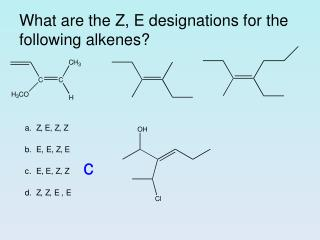 What are the Z, E designations for the following alkenes?