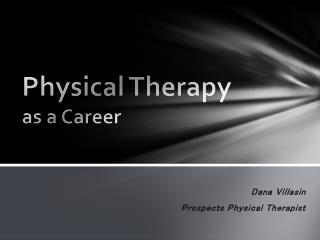 Physical Therapy  as a Career