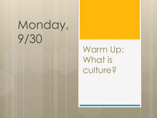 Warm Up: What is culture?