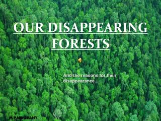 OUR DISAPPEARING FORESTS