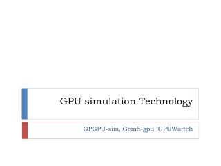 GPU simulation Technology