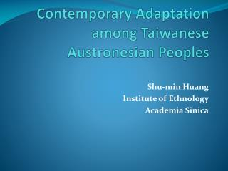 Contemporary Adaptation among Taiwanese  Austronesian  Peoples