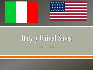 Italy / United Sates