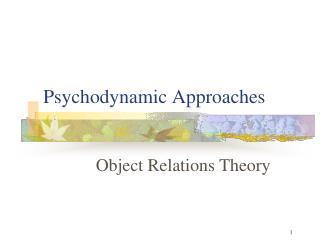 Psychodynamic Approaches