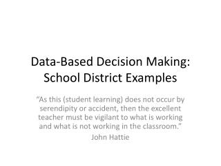 Data-Based Decision Making: School District Examples