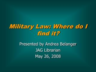 Military Law: Where do I find it