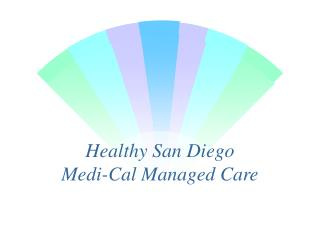 Healthy San Diego Medi-Cal Managed Care