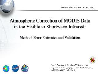 Atmospheric Correction of MODIS Data in the Visible to Shortwave Infrared:  Method, Error Estimates and Validation