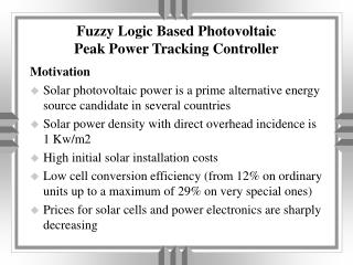 Fuzzy Logic Based Photovoltaic Peak Power Tracking Controller