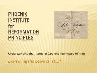 Phoenix Institute for Reformation Principles