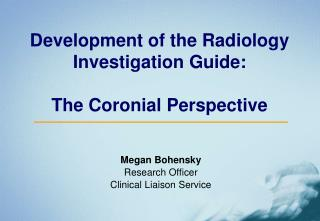 Development of the Radiology Investigation Guide:  The Coronial Perspective