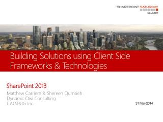 Building Solutions using Client  Side  Frameworks & Technologies