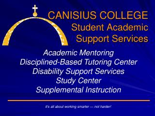CANISIUS COLLEGE Student Academic  Support Services