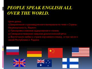 People speak English all over the world.