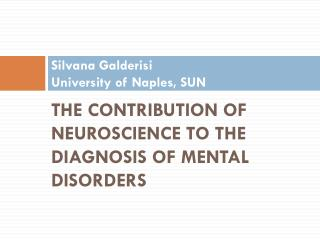 Silvana  Galderisi University of Naples , SUN