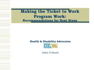 Making the Ticket to Work Program Work:  Recommendations for Next Steps