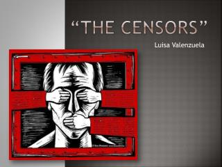 """THE CENSORS"""