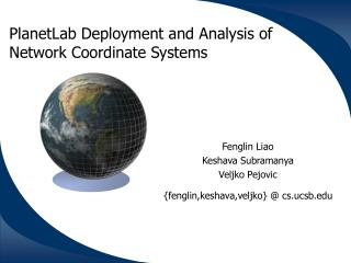 PlanetLab Deployment and Analysis of Network Coordinate Systems