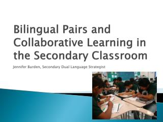 Bilingual Pairs and Collaborative Learning in the Secondary Classroom