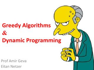 Greedy Algorithms & Dynamic  Programming