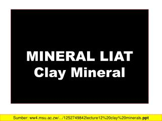 MINERAL LIAT Clay Mineral