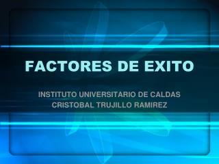 FACTORES DE EXITO