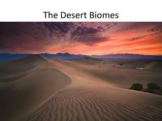 The Desert Biomes