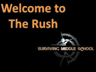 Welcome to The Rush