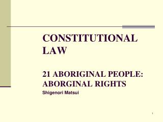 CONSTITUTIONAL LAW 21 ABORIGINAL PEOPLE: ABORGINAL RIGHTS