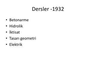 Dersler -1932