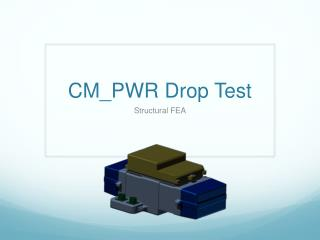 CM_PWR Drop Test