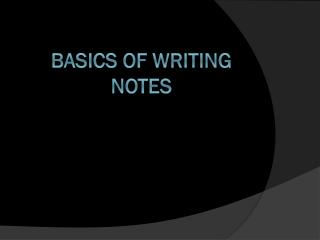 Basics of Writing Notes
