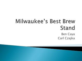 Milwaukee's Best Brew Stand