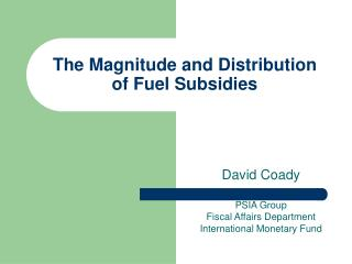 The Magnitude and Distribution  of Fuel Subsidies