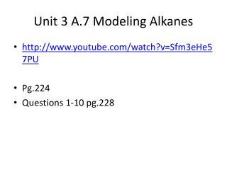 Unit 3 A.7 Modeling Alkanes